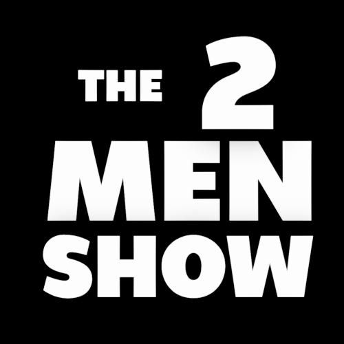 THE 2 MEN SHOW
